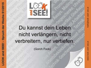 LOOK and SEE! - Spruch der Woche 51